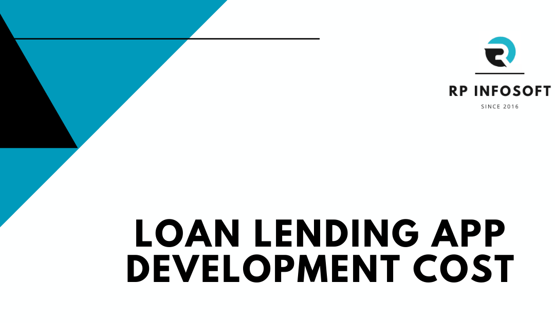 Loan Lending App Development : Cost and Features