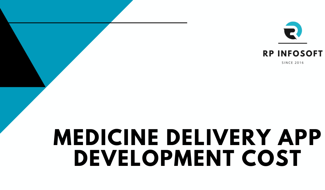 Medicine Delivery App Development : Cost and Features